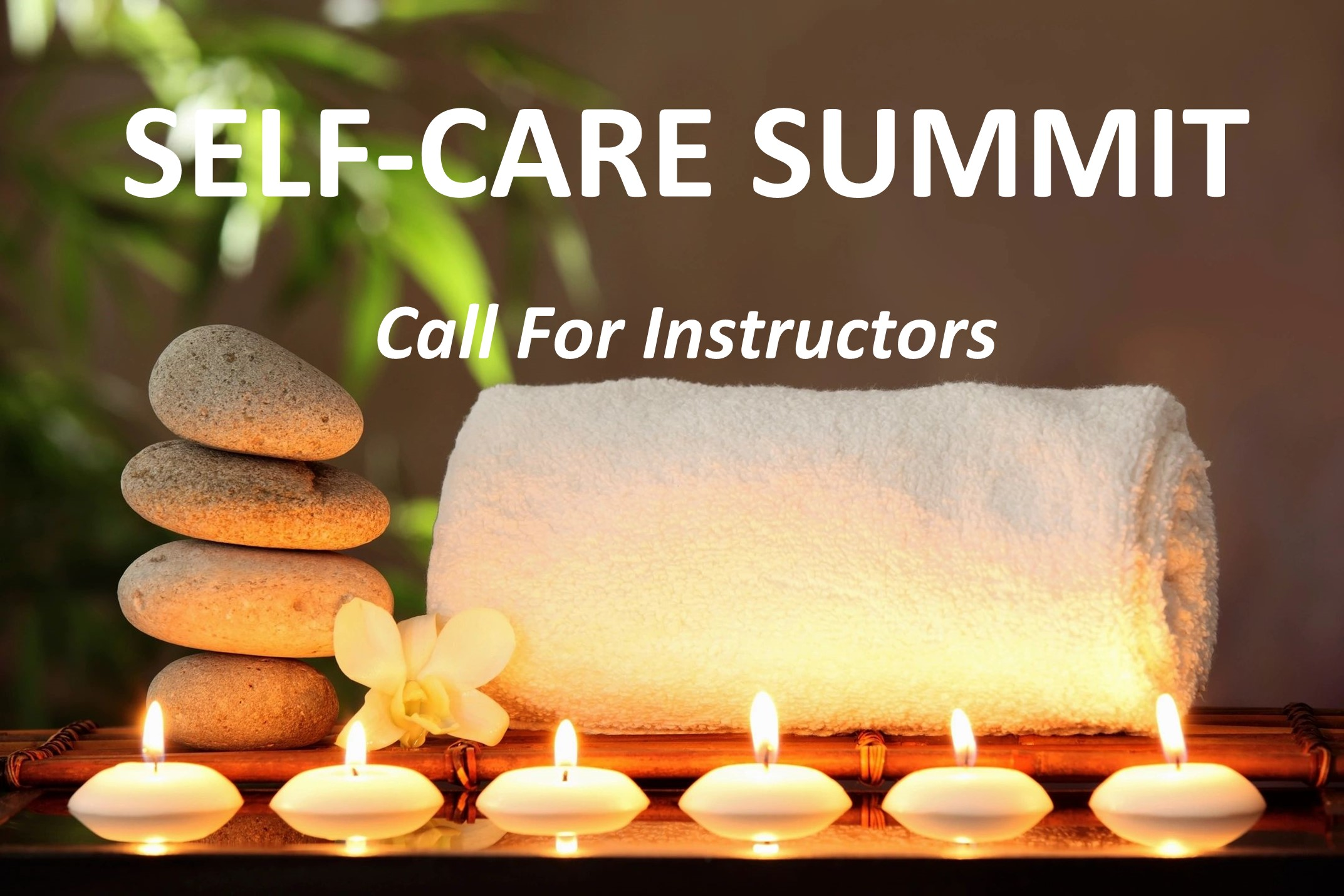 Self-Care Summit: CALL FOR INSTRUCTORS