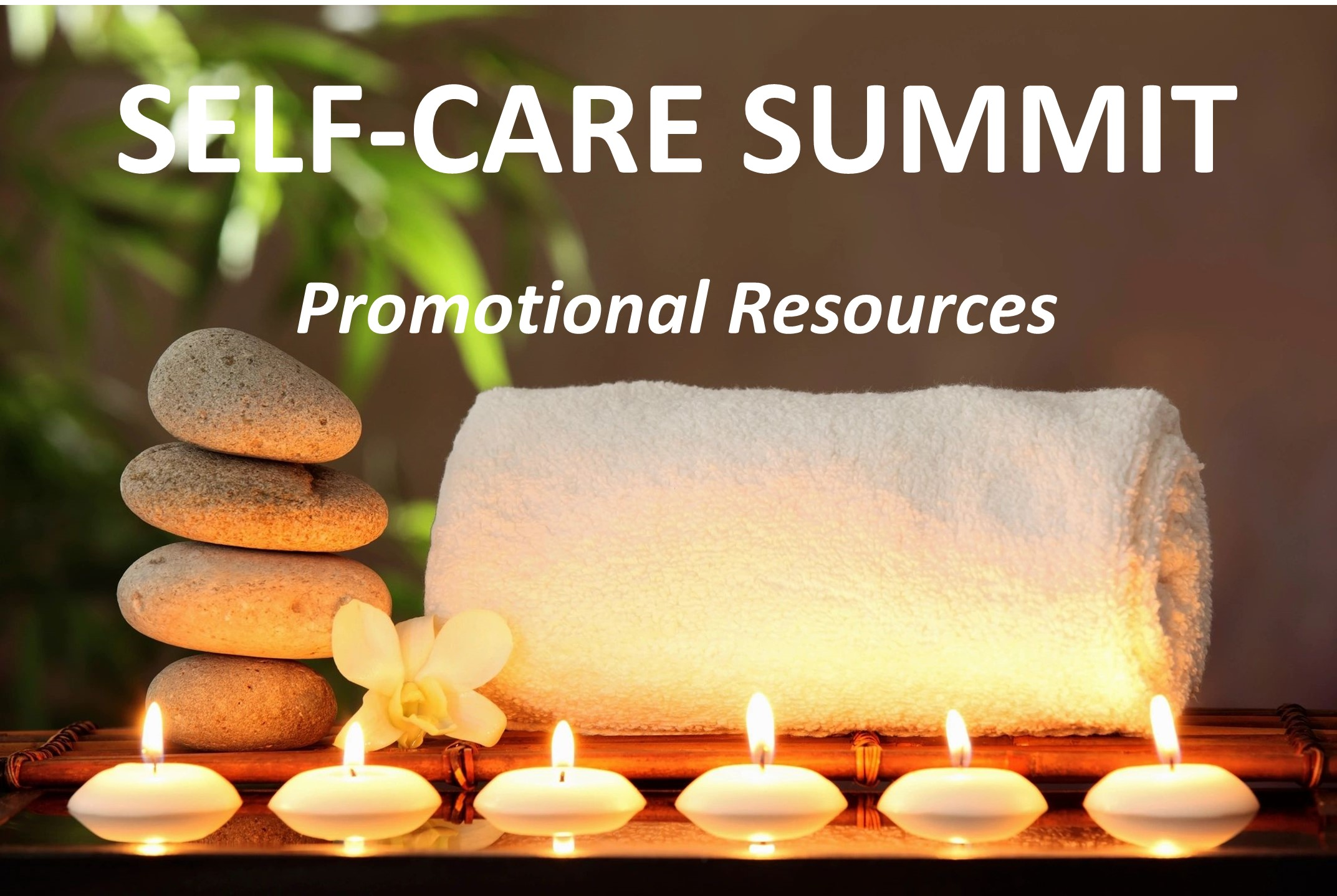 Self-Care Summit: Promotional Resources